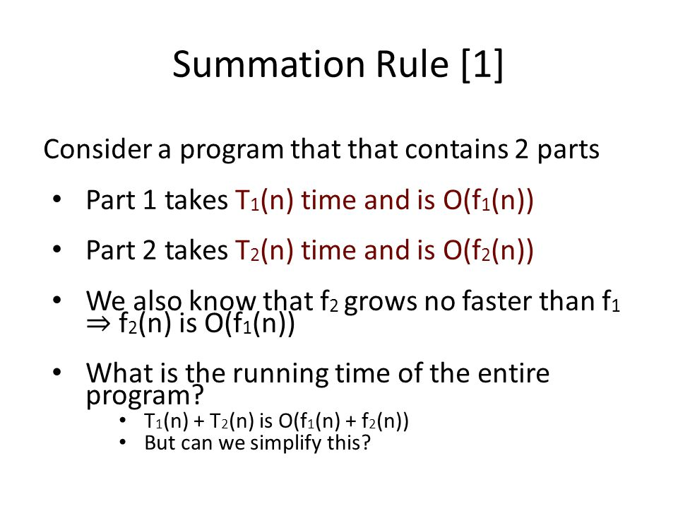 Summation Rule [1] Consider a program that that contains 2 parts